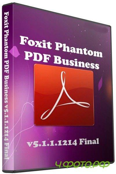 Foxit Phantom PDF Business v5.1.1.1214 Final + Portable (2011/RUS)