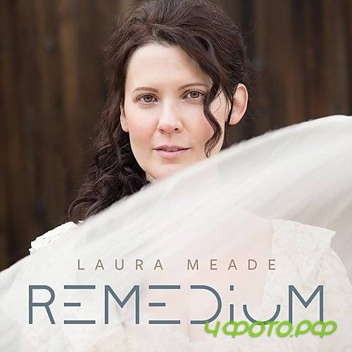 Laura Meade - Remedium   (2018)
